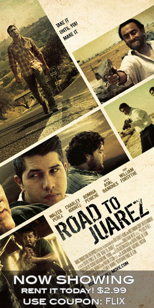 Road To Juarez - Now Showing