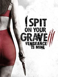 I Spit on Your Grave Vengeance is Mine